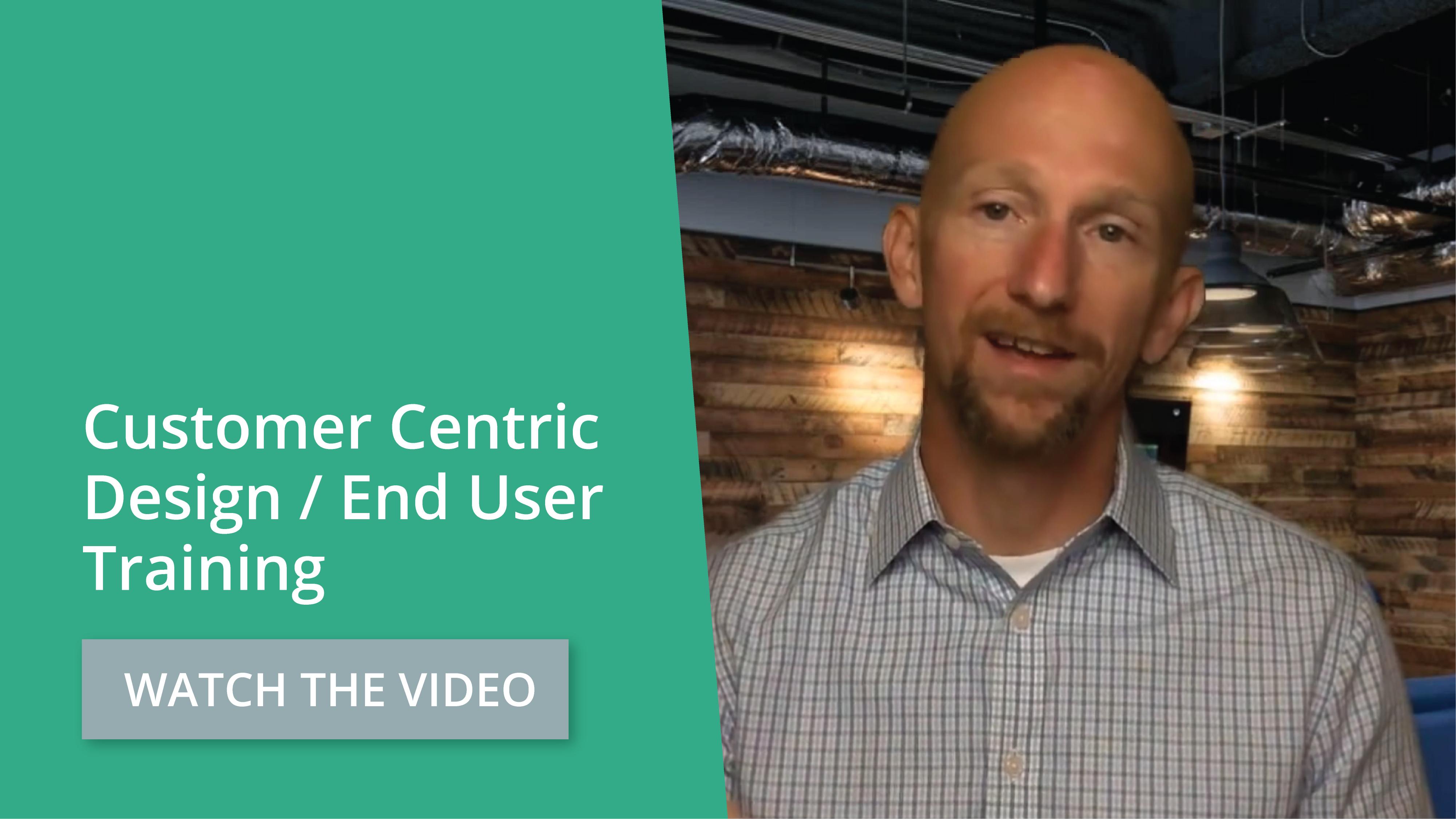 MMMM #45 - Customer Centric Design / End User Training